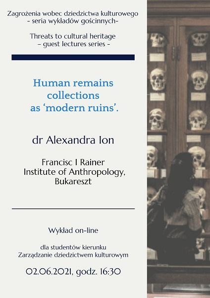 """WYKŁAD OTWARTY-""""Human remains collections as 'modern ruins'"""""""